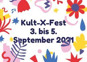 Kult-X-Fest 3. bis 5. September 2021